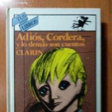 Libros de segunda mano: ADIOS, CORDERA, Y LO DEMÁS SON CUENTOS. CLARÍN. COLECCIÓN TUS LIBROS, ANAYA. Lote 185703250