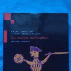Libros de segunda mano: LES RONDAIES MALLORQUINES - IDENTITAT I ETNOGRAFIA - VIÇENS JASSO I CATALINA TORRENS. Lote 186083483