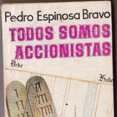 Libros de segunda mano: ES UN LIBRO PLAZA. TODOS SOMOS ACCIONISTAS. PEDRO ESPINOSA BRAVO. EDICIONES G.P. 1957.. Lote 186117123