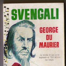Libros de segunda mano: SVENGALI. GEORGE DU MAURIER . EDICIONES G.P. LIBRO PLAZA Nº 109.. 1ª EDIC. 1958. Lote 186117145