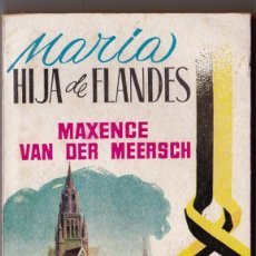 Libros de segunda mano: 179 MARIA HIJA DE FLANDES MAXENCE VAN DER MEERSCH EDICIONES GP. Lote 186117286