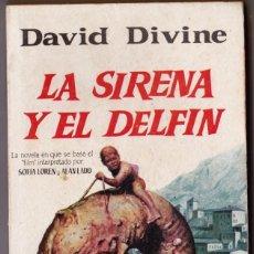 Libros de segunda mano: LA SIRENA Y EL DELFIN. DAVID DIVINE. EDICIONES G.P. 1958. Lote 186117328