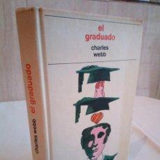 Libros de segunda mano: 269-EL GRADUADO, CHARLES WEBB, 1973. Lote 186183008