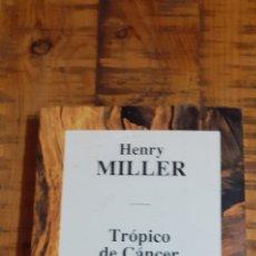 Libros de segunda mano: HENRY MILLER - TRÓPICO DE CÁNCER- PRECINTADO. Lote 186183165