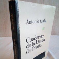 Libros de segunda mano: 210-CUADERNO DE LA DAMA DE OTOÑO, ANTONIO GALA, 1985. Lote 186183851
