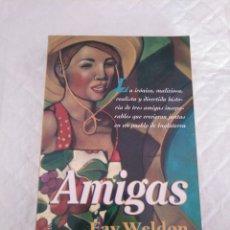 Libros de segunda mano: AMIGAS. FAY WELDON. DE BOLSILLO. LIBRO. Lote 186184287