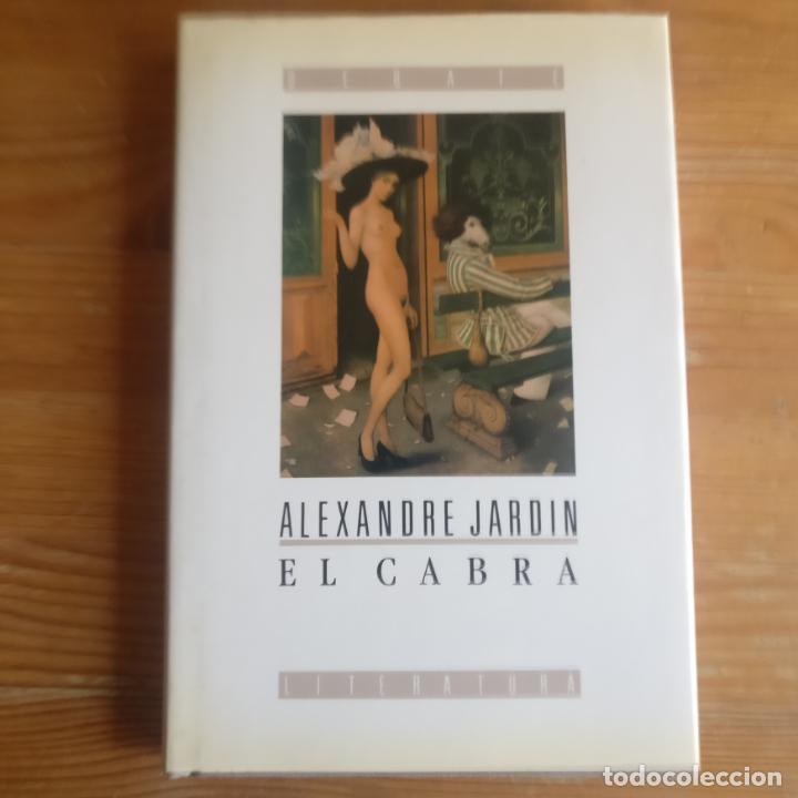 EL CABRA JARDIN, ALEXANDRE PUBLICADO POR DEBATE. (1989) (Libros de Segunda Mano (posteriores a 1936) - Literatura - Narrativa - Otros)