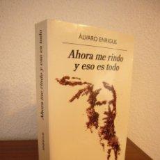 Libros de segunda mano: ÁLVARO ENRIGUE: AHORA ME RINDO Y ESO ES TODO (ANAGRAMA, 2018) COMO NUEVO. Lote 186241531