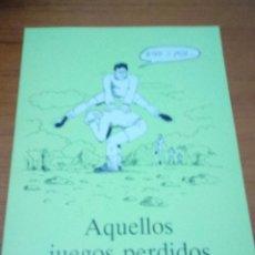 Libros de segunda mano: AQUELLOS JUEGOS PERDIDOS. PEPE MERCHÁN. EST13B1. Lote 186336373