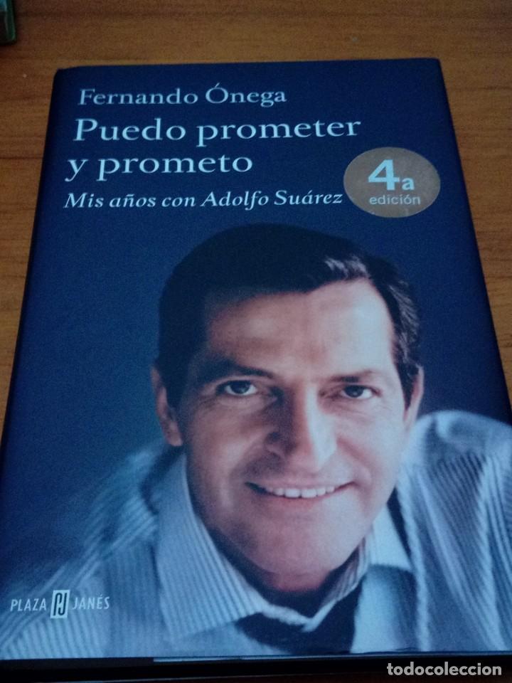 PUEDO PROMETER Y PROMETO FERNANDO ONEGA. MIS AÑOS CON ADOLFO SUÁREZ. EST13B1 (Libros de Segunda Mano (posteriores a 1936) - Literatura - Narrativa - Otros)