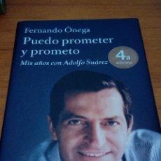 Libros de segunda mano: PUEDO PROMETER Y PROMETO FERNANDO ONEGA. MIS AÑOS CON ADOLFO SUÁREZ. EST13B1. Lote 186337247