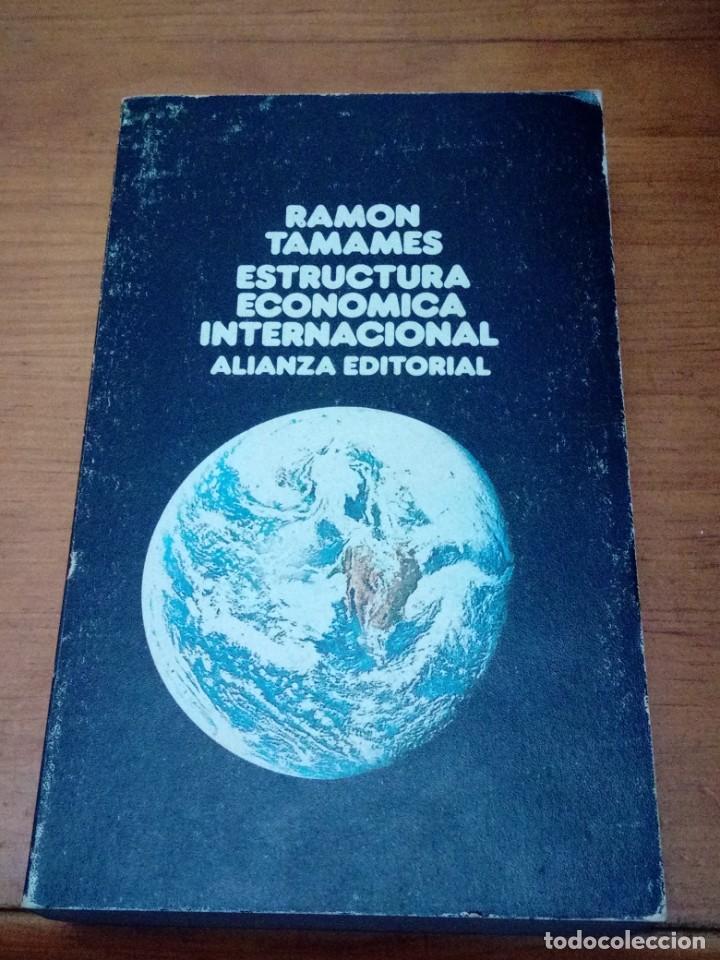 ESTRUCTURA ECONOMICA INTERNACIONAL RAMON TAMAMES. EST13B1 (Libros de Segunda Mano (posteriores a 1936) - Literatura - Narrativa - Otros)