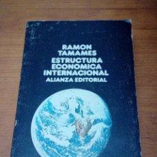Libros de segunda mano: ESTRUCTURA ECONOMICA INTERNACIONAL RAMON TAMAMES. EST13B1. Lote 186337875