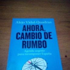 Libros de segunda mano: AHORA, CAMBIO DE RUMBO ALEJO VIDAL QUADRAS. EST13B1. Lote 186339516