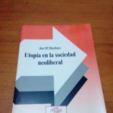 Libros de segunda mano: UTOPIA EN LA SOCIEDAD NEOLIBERAL JOSE Mª MARDONES. EST13B1. Lote 186340198