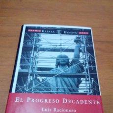 Libros de segunda mano: EL PROGRESO DECADENTE. LUIS RACIONERO. EST13B1. Lote 186345138