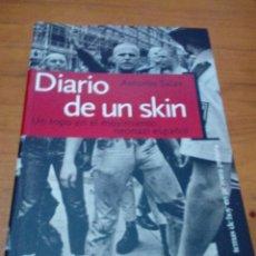 Libros de segunda mano: DIARIO DE UN SKIN. ANTONIO SALAS. EST13B3. Lote 186345595