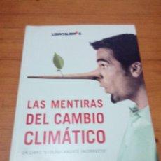 Libros de segunda mano: LAS MENTIRAS DEL CAMBIO CLIMÁTICO JORGE ALCALDE. EST13B3. Lote 186346461