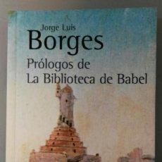 Livres d'occasion: PRÓLOGOS DE LA BIBLIOTECA DE BABEL. JORGE LUIS BORGES. BIBLIOTECA BORGES, ALIANZA EDITORIAL, 2001.. Lote 186394326