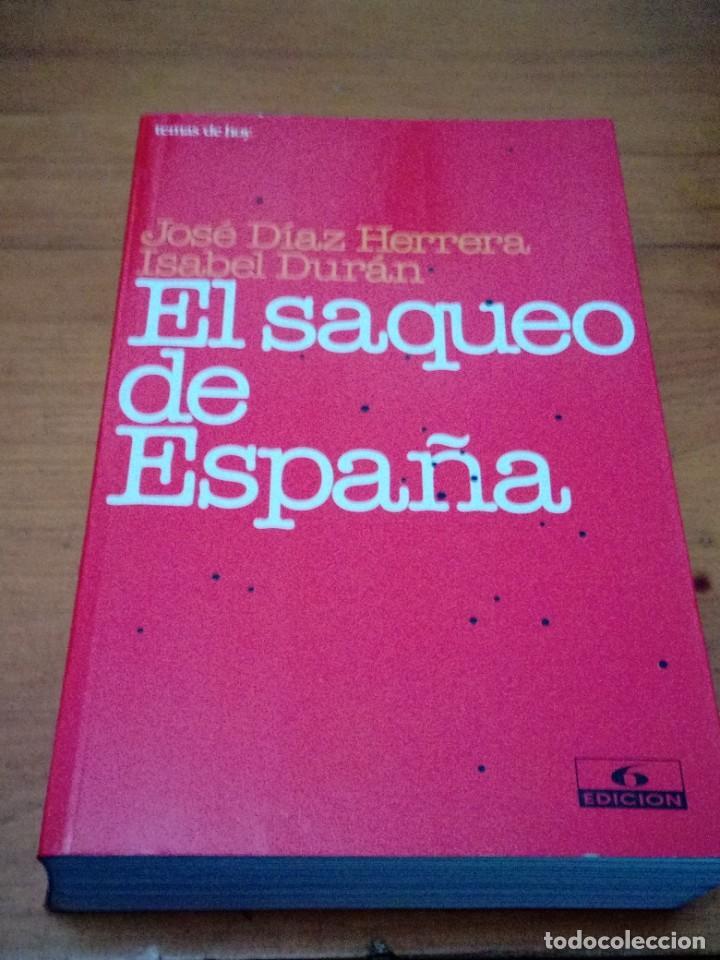 EL SAQUEO DE ESPAÑA. JOSE DIAZ HERRERA. ISABEL DURÁN. EST14B2 (Libros de Segunda Mano (posteriores a 1936) - Literatura - Narrativa - Otros)