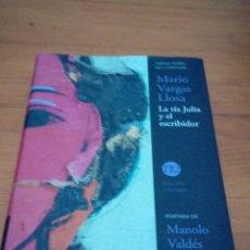 Libros de segunda mano: LA TIA JULIA Y EL ESCRIBIDOR. MARIO VARGAS LLOSA. ALFAGUARA. PORTADA DE MANOLO VALDÉS. EST14B2. Lote 186418381