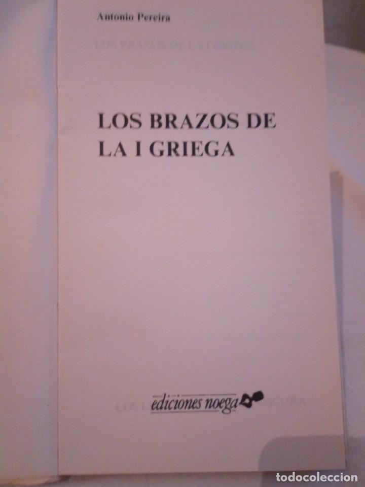 Libros de segunda mano: 187-LOS BRAZOS DE LA I GRIEGA, Antonio Pereira, 1982 - Foto 4 - 187126606