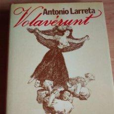Libros de segunda mano: VOLAVÉRUNT. ANTONIO LARRETA. PREMIO PLANETA 1980. Lote 187129431