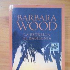 Libros de segunda mano: LA ESTRELLA DE BABILONIA - BARBARA WOOD (6Y). Lote 187164475