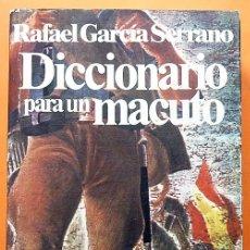 Libri di seconda mano: DICCIONARIO PARA UN MACUTO - RAFAEL GARCÍA SERRANO - DEDICATORIA PERSONALIZADA - PLANETA - 1980. Lote 187230990
