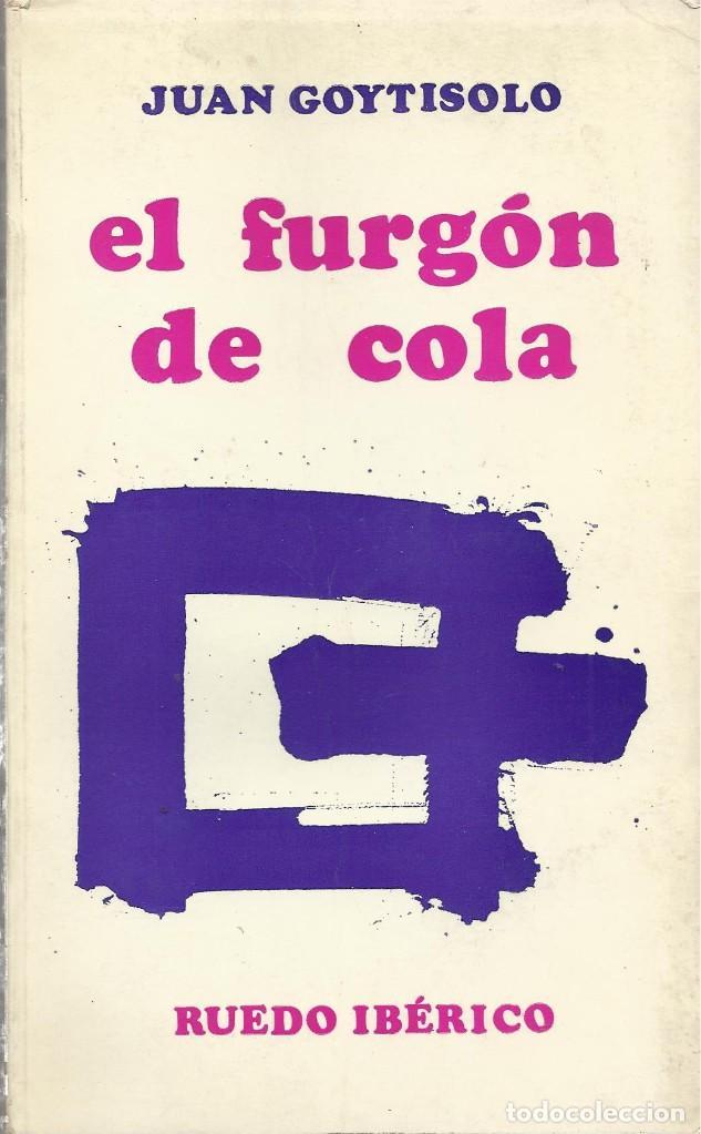 EL FURGÓN DE COLA, JUAN GOYTISOLO (Libros de Segunda Mano (posteriores a 1936) - Literatura - Narrativa - Otros)
