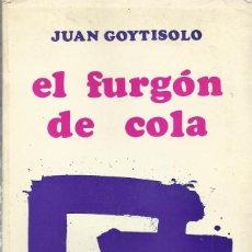 Livres d'occasion: EL FURGÓN DE COLA, JUAN GOYTISOLO. Lote 187233585