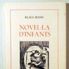 Libros de segunda mano: MANN, KLAUS - NOVEL·LA D'INFANTS - BARCELONA 1981 - 1ª ED.. Lote 187318951