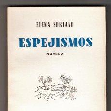 Libros de segunda mano: ELENA SORIANO ESPEJISMOS CALLEJA MADRID PRIMERA EDICIÓN 1955. Lote 66908802