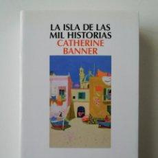 Libros de segunda mano: LA ISLA DE LAS MIL HISTORIAS - CATHERINE BANNER - ED. SALAMANDRA 2017 . Lote 187391532