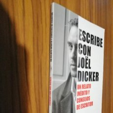 Libri di seconda mano: ESCRIBE CON JOEL DICKER. UN RELATO INÉDITO Y CONSEJOS DE ESCRITOR. NO VENAL. RÚSTICA. BUEN ESTADO. Lote 187445451
