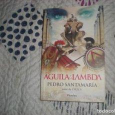 Libros de segunda mano: EL ÁGUILA Y LA LAMBDA;PEDRO SANTAMARÍA;PÁMIES 2012. Lote 187465821