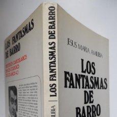 Libros de segunda mano: LOS FANTASMAS DE BARRO, DE AMILIBIA. 1975,1ª EDICIÓN. DEDICADO A MANO A PILAR BRAVO (PCE) TRANSICIÓN. Lote 187466832