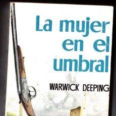 Libros de segunda mano: LA MUJER EN EL UMBRAL. WARWICK DEEPING. EDICIONES G.P. 1957. Lote 187547781