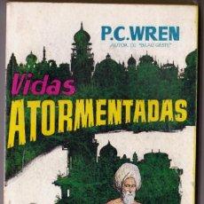 Libros de segunda mano: VIDAS ATORMENTADAS. P. C. WREN. EDICIONES G.P. 1957.. Lote 187547816