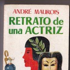 Libros de segunda mano: RETRATO DE UNA ACTRIZ. CLASICOS PLAZA Nº 92. - MAUROIS, ANDRE.. Lote 187547846