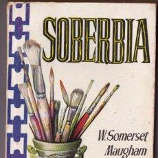 Libros de segunda mano: SOBERBIA - W SOMERSET MAUGHAM - PLAZA . Lote 187547976