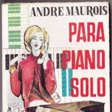 Libros de segunda mano: ANDRÉ MAUROIS - PARA PIANO SOLO - EDICIONES G.P. 1959. Lote 187548017