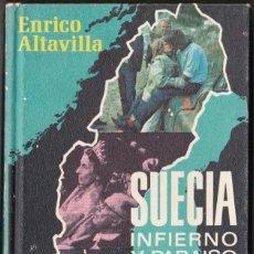Libros de segunda mano: SUECIA INFIERNO Y PARAISO-ENRICO ALTAVILLA-PLAZA & JANES-AÑO 1970 (TAPA DURA). Lote 187548065
