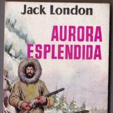 Libros de segunda mano: AURORA ESPLÉNDIDA. AUTOR, JACK LONDON. EDICIONES G. P. AÑO 1958. LIBROS ALCOTÁN Nº 23. Lote 187548357