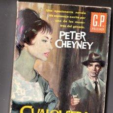 Libros de segunda mano: G.P. POLICIACA. Nº 67. CUALQUIERA SE HUBIERA ENGAÑADO. PETER CHEYNEY. EDICIONES G. P.. Lote 187550318