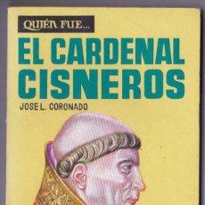Libros de segunda mano: QUIEN FUE.... EDICIONES GP. AÑOS. 50, EL CARDENAL CISNEROS. Lote 187555130