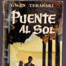 Libros de segunda mano: PUENTE AL SOL, POR GWEN TERASAKI. AÑO 1962 . Lote 187555176