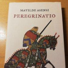 Libros de segunda mano: PEREGRINATIO (MATILDE ASENSI) PLANETA. Lote 188101785