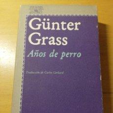 Libros de segunda mano: AÑOS DE PERRO (GÜNTER GRASS). Lote 188115487