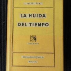 Libros de segunda mano: LA HUIDA DEL TIEMPO. JOSE PLA. ANCORA Y DELFIN DICIEMBRE 1945. PRIMERA EDICION. Lote 188483612